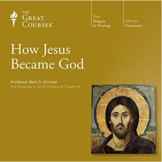 The Great Courses - How Jesus Became God - Bart D. Ehrman, Ph.D., M.Div.