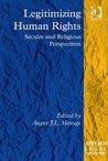 Legitimizing Human Rights (Applied Legal Philosophy)