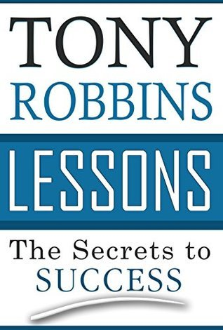 Tony Robbins Lessons: The Secrets to Success