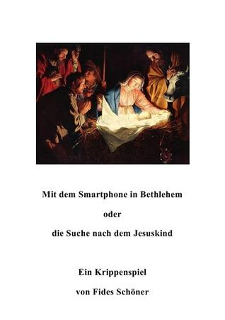 Mit dem Smartphone in Bethlehem oder die Suche nach dem Jesuskind