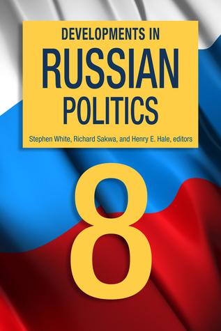 Developments in Russian Politics, 8