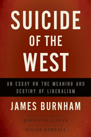 Suicide of the West: An Essay on the Meaning and Destiny of Liberalism por James Burnham