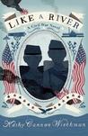 Like a River: A Civil War Novel