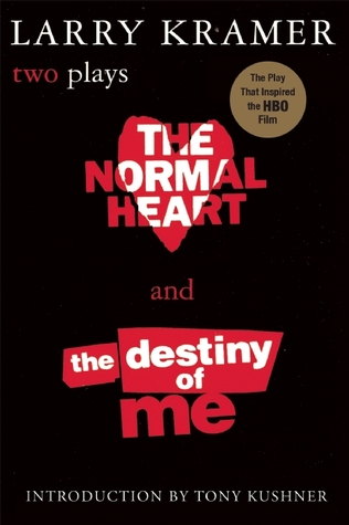 Ebook The Normal Heart & The Destiny of Me (two plays) by Larry Kramer TXT!