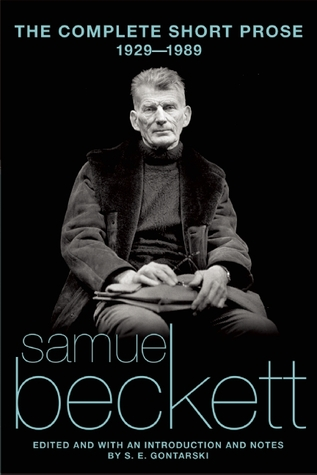 The Complete Short Prose, 1929-1989 by Samuel Beckett