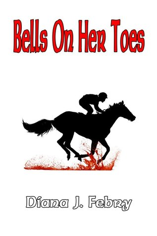Bells On Her Toes by Diana J. Febry