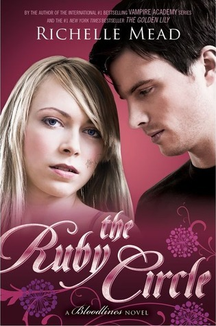 The Ruby Circle (Bloodlines, #6)