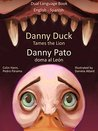 Danny Duck Tames the Lion: Danny Pato doma al León - Bilingual Book in English and Spanish (Study Spanish for Kids, #1)