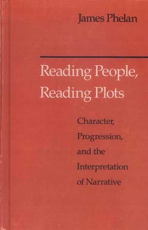 Reading People, Reading Plots: Character, Progression, and the Interpretation of Narrative