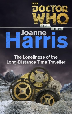 "Book Review: Joanne Harris' ""The Loneliness of the Long-Distance Time Traveller"""