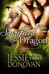 Sacrificed To The Dragon: Part 3 (Stonefire Dragons, #1 part 3 of 4)