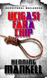 Ucigasi fara chip by Henning Mankell