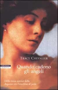 Quando cadono gli angeli by Tracy Chevalier