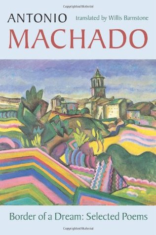 Border of a Dream by Antonio Machado