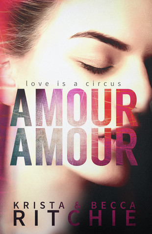 Amour Amour by Krista Ritchie and Becca Ritchie