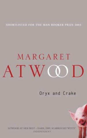 oryx and crake maddaddam by margaret atwood