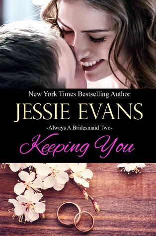 Keeping You (Always a Bridesmaid, #2)