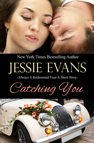 Catching You (Always a Bridesmaid, #4)
