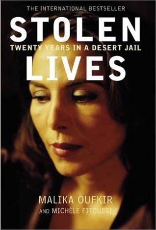 Stolen Lives. Twenty years in a desert jail. by Malika Oufkir
