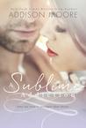 A Sublime Addiction (A Sublime Casualty, #2)