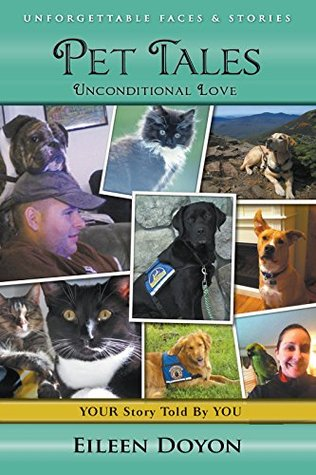 Pet Tales: Unconditional Love (Unforgettable Faces & Stories, #4)