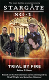 Trial by Fire (Stargate SG-1, #1)