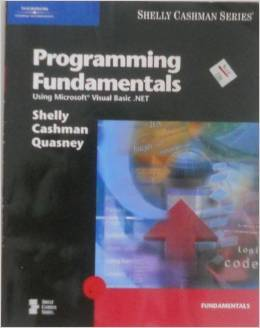 Programming Fundamentals Using Microsoft Visual Basic. Net