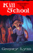 Kill School (HemoGoblins #1)