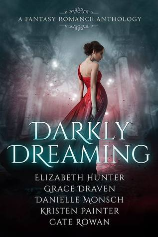 Darkly Dreaming: A Fantasy Romance Anthology