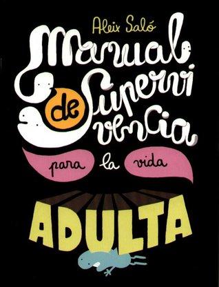 Manual de supervivencia para la vida adulta by Aleix Saló