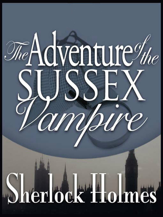 The Adventure of the Sussex Vampire(Sherlock Holmes)