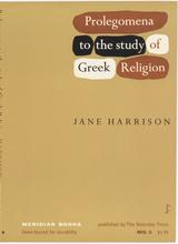 Prolegomena to the Study of Greek Religion by Jane Ellen Harrison