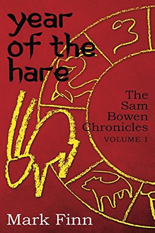 Year of the Hare (The Sam Bowen Chronicles Book 1)