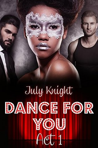 Dance For You: Act 1: by July Knight FB2 iBook EPUB