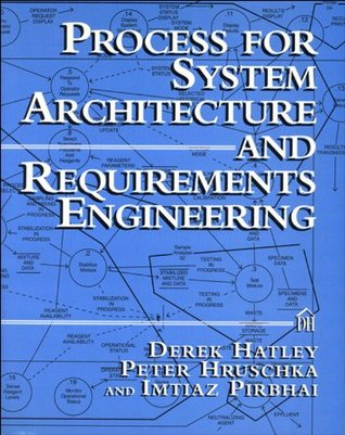 Process for System Architecture and Requirements Engineering (Dorset House eBooks)