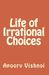Life of Irrational Choices by Apoorv Vishnoi