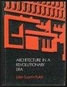 Architecture In A Revolutionary Era