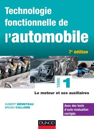 Technologie fonctionnelle de l'automobile : Tome 1 - Le moteur et ses auxiliaires por Hubert Mèmeteau