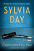Captivated by You (Crossfire, #4) by Sylvia Day