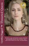 Thwarted Queen (Thwarted Queen Book 3)