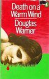 Death On A Warm Wind by Douglas Warner