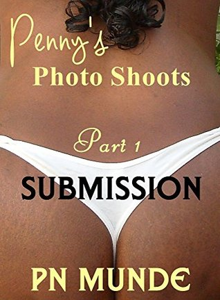 Penny's Photo Shoots - Part 1: Submission