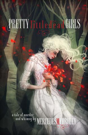 Pretty Little Dead Girls by Mercedes M. Yardley