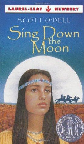 sing down the moon by scott o dell rh goodreads com Book Sing Down the Moon Sing Down the Moon Novel