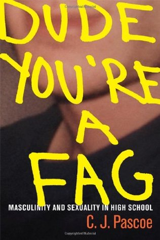 Dude, You're a Fag by C.J. Pascoe