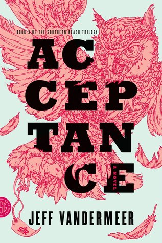 Goodreads | Acceptance (Southern Reach, #3)