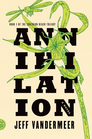 Goodreads | Annihilation (Southern Reach, #1)
