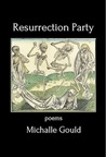 Resurrection Party by Michalle Gould