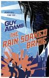 The Rain-Soaked Bride by Guy Adams