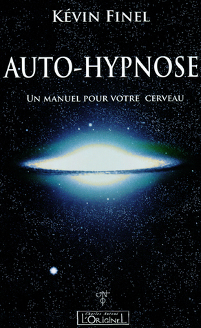 Auto Hypnose: Un Manuel Pour Votre Cerveau